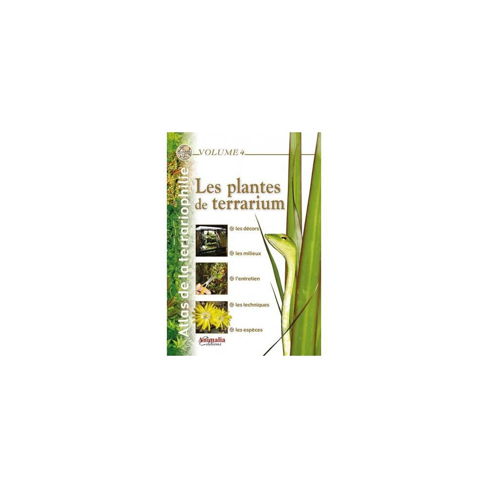 Les plantes de terrarium- Atlas de la terrariophilie